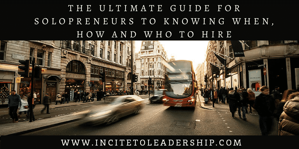 Calling All Entrepreneurs: Help Wanted? The Ultimate Guide for Solopreneurs to Knowing When, How and Who to Hire