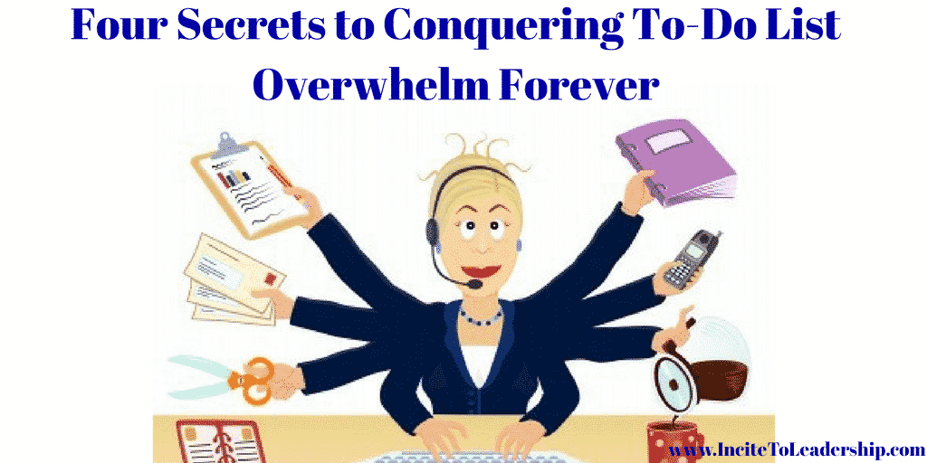 Four Secrets to Conquering To-Do List Overwhelm Forever