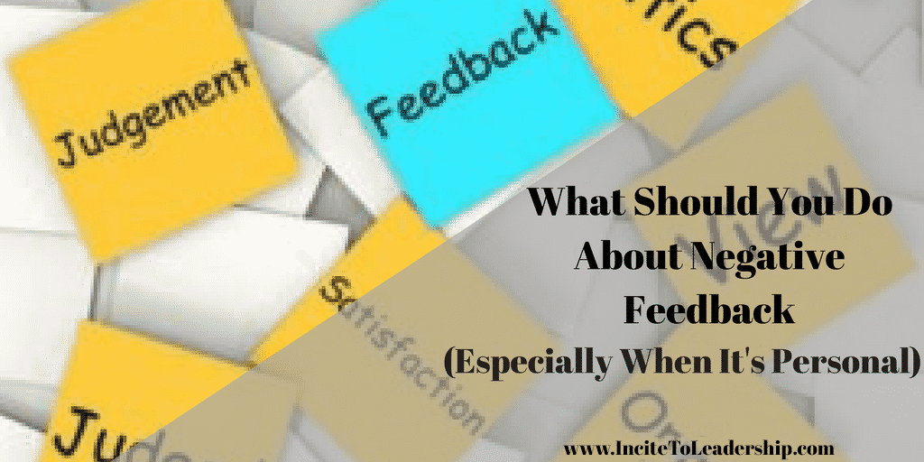 What Should You Do About Negative Feedback (Especially When It's Personal)