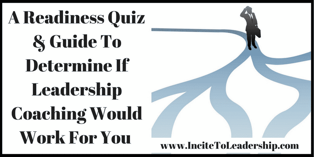 A Readiness Quiz & Guide To Determine If Leadership Coaching Would Work For You