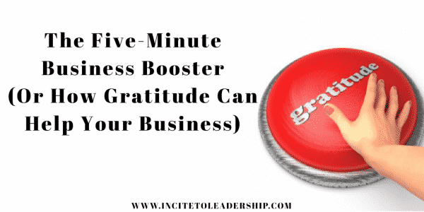 The Five-Minute Business Booster (Or How Gratitude Can Help Your Business)