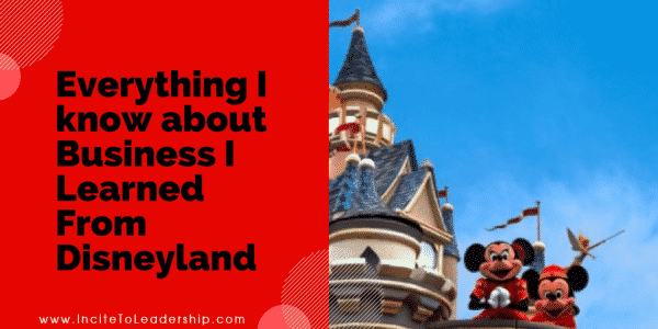 Everything I know about Business I Learned from Disneyland