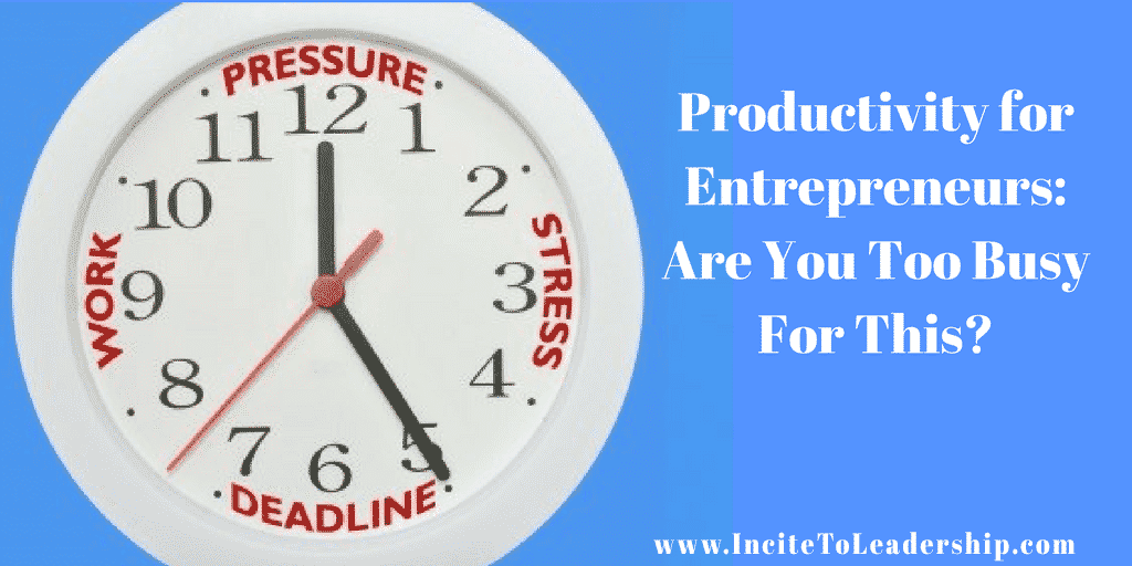 Productivity-for-Entrepreneurs-Are-You-Too-Busy-Fo…Add-heading