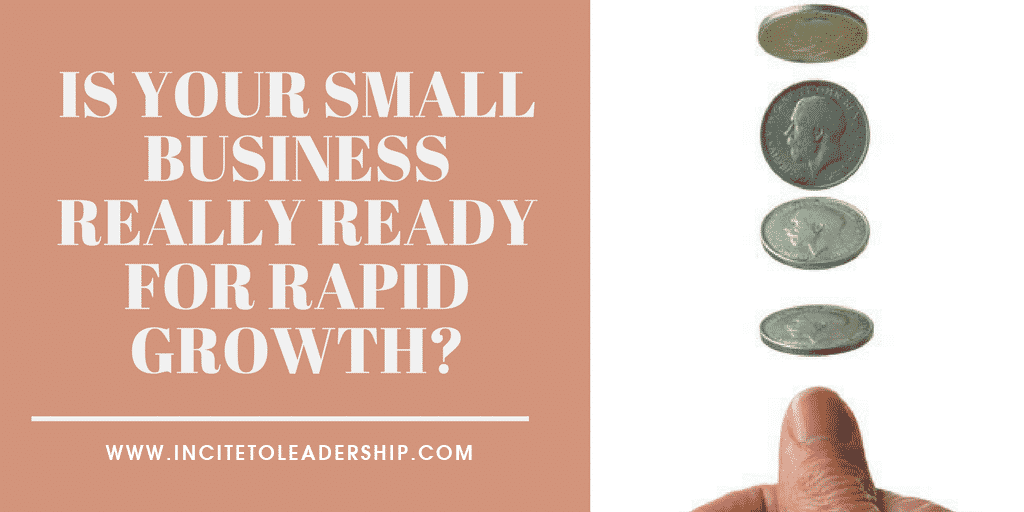 Is Your Small Business Really Ready For Rapid Growth?