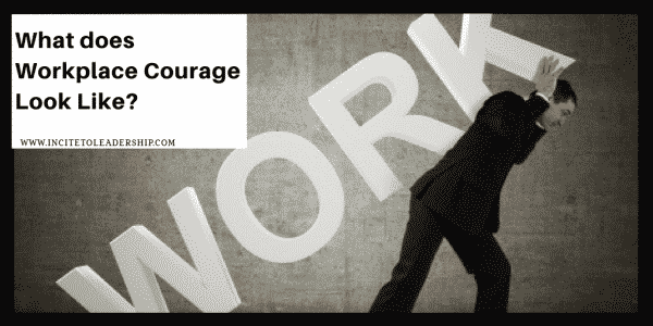 What does Workplace Courage Look Like?