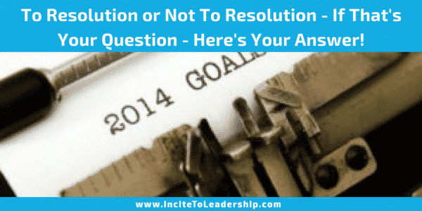 To Resolution or Not To Resolution - If That's Your Question - Here's Your Answer!