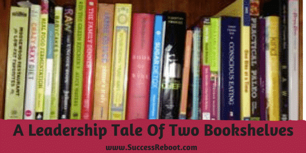 a leadership tale of two bookshelves