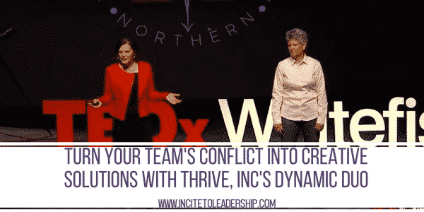 Turn Your Team's Conflict Into Creative Solutions with Thrive, Inc's Dynamic Duo