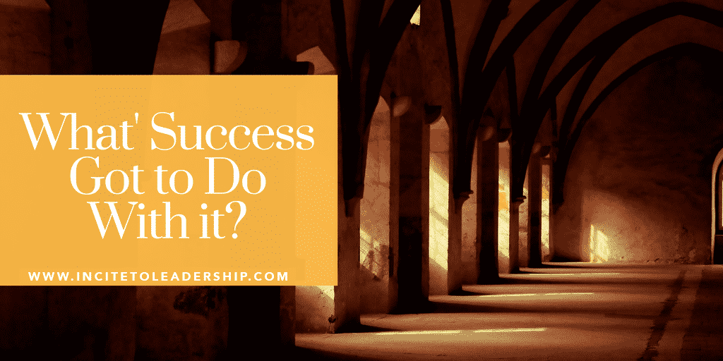 what's success got to do with it