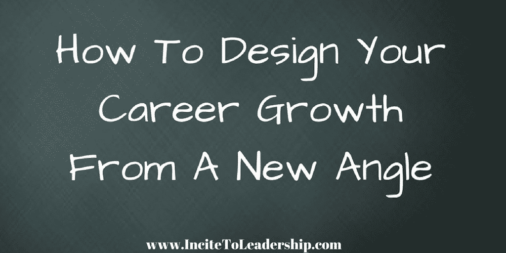 how to design your career growth from a new angle