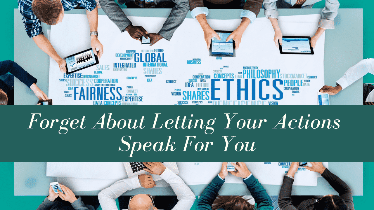Jo Ilfeld PhD Forbes Article | Executive Leadership Coach | Forget About Letting Your Actions Speak For You